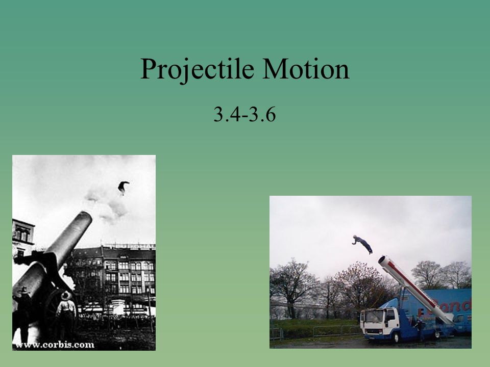 Projectile Motion 3.4-3.6