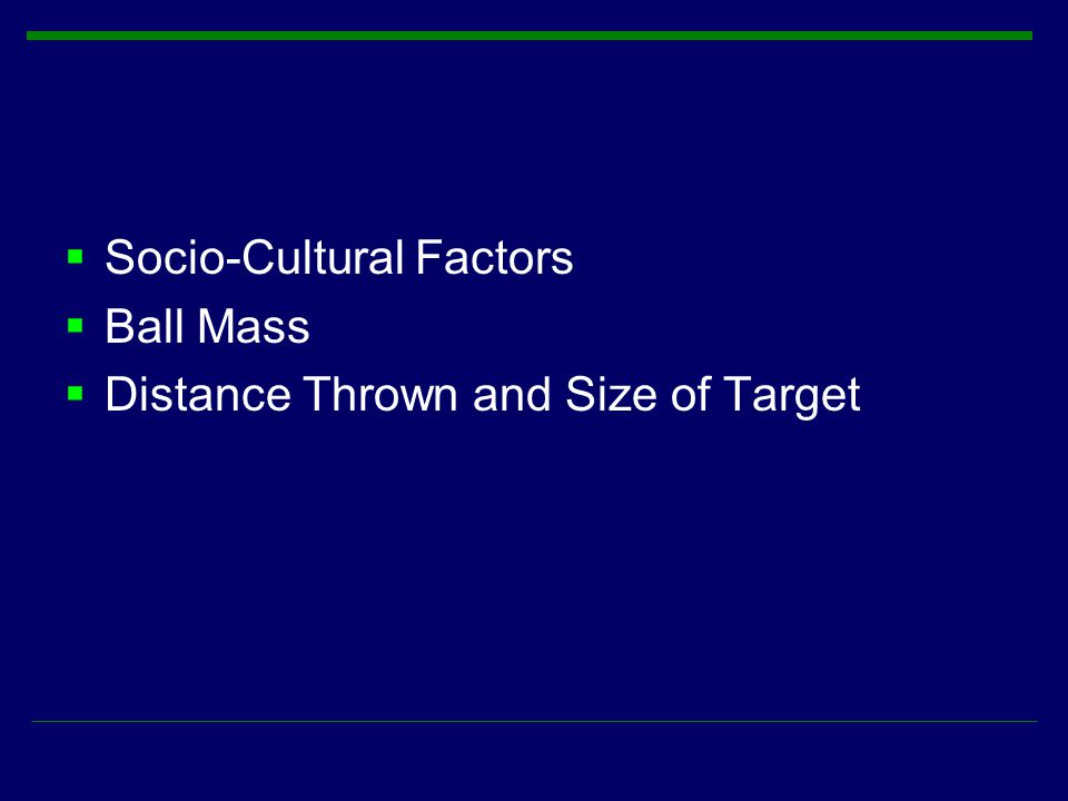  Socio-Cultural Factors  Ball Mass  Distance Thrown and Size of Target
