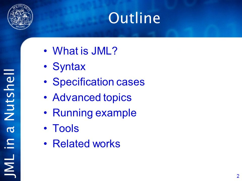 JML in a Nutshell 33 Example: IntSet Informal specification IntSets are unbounded sets of integers with operations to create a new empty IntSet, test whether a given integer is an element of an IntSet, and add or remove elements.
