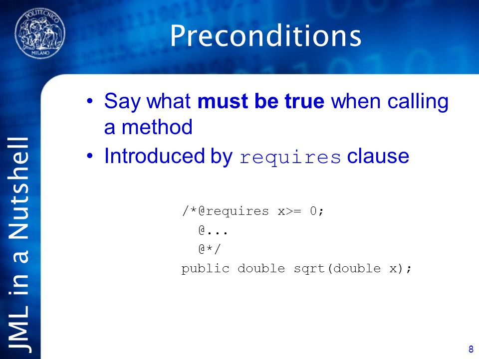 JML in a Nutshell 9 Normal postconditions Say what must be true when a method returns normally (i.e.