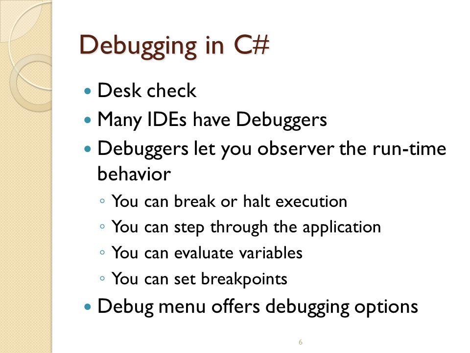 7 Debugging in C# ( continued ) Figure 11-2 Debug menu options