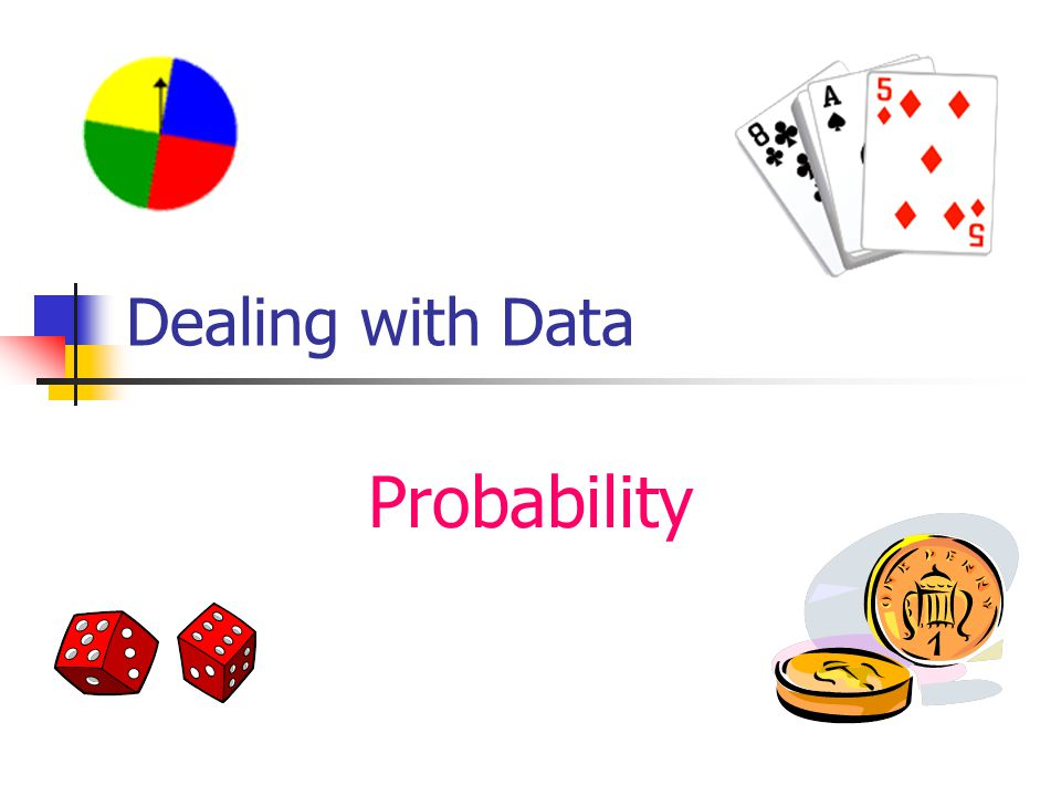 Dealing with Data Probability