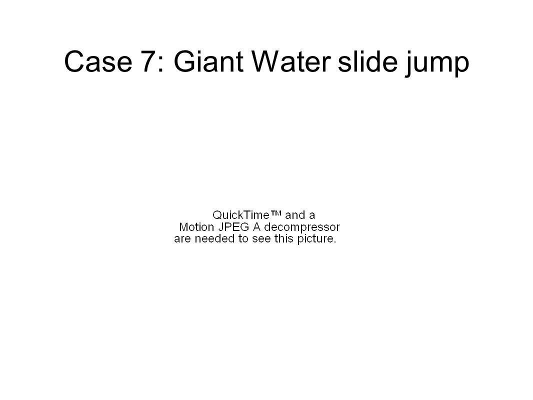 Case 7: Giant Water slide jump