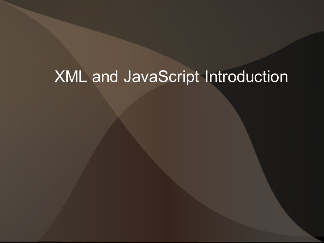XML and JavaScript Introduction