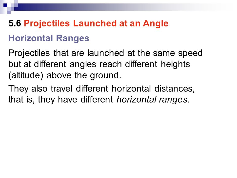 The same range is obtained for two different projection angles— angles that add up to 90°.