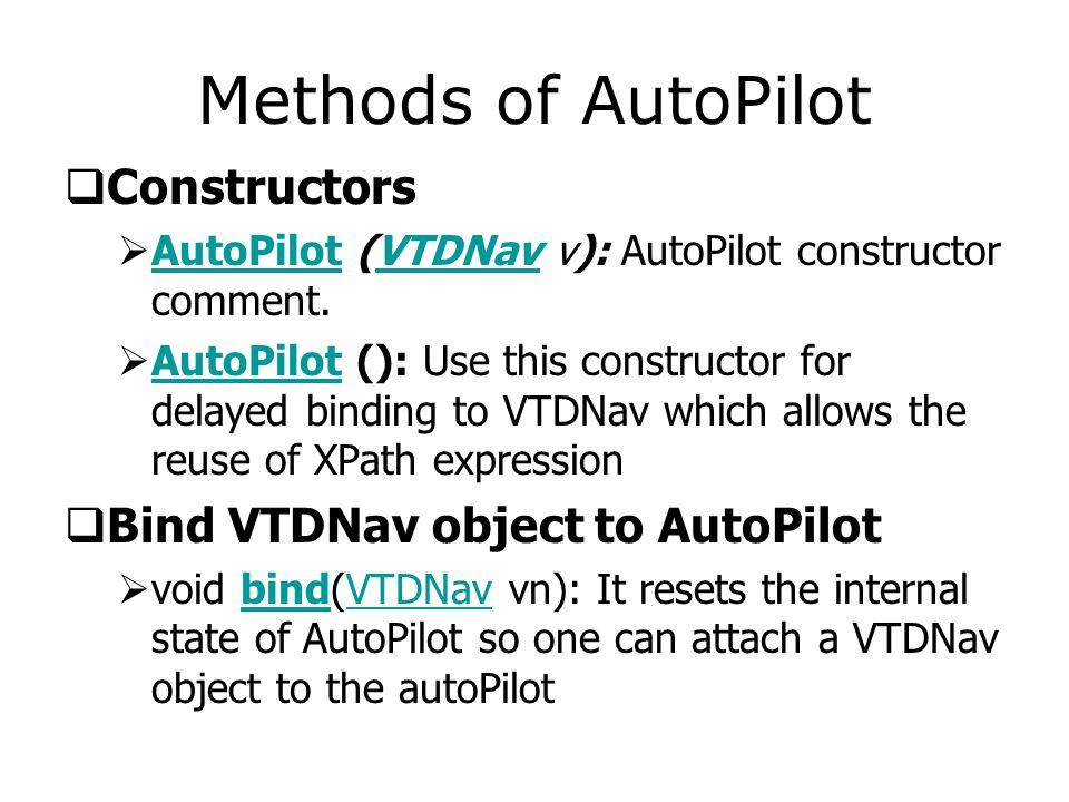 Methods of AutoPilot  Constructors  AutoPilot (VTDNav v): AutoPilot constructor comment.