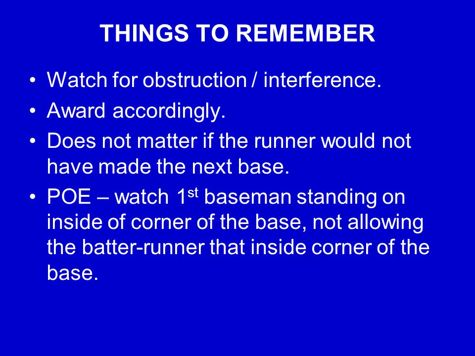 THINGS TO REMEMBER If you deviate - communicate!!.