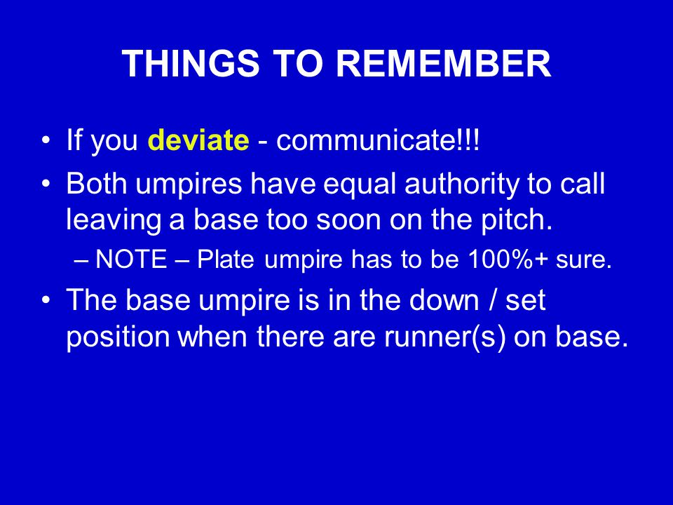 TAG-UP RESPONSIBILITIES The PLATE umpire has the following duties: All runners at 3 rd base.