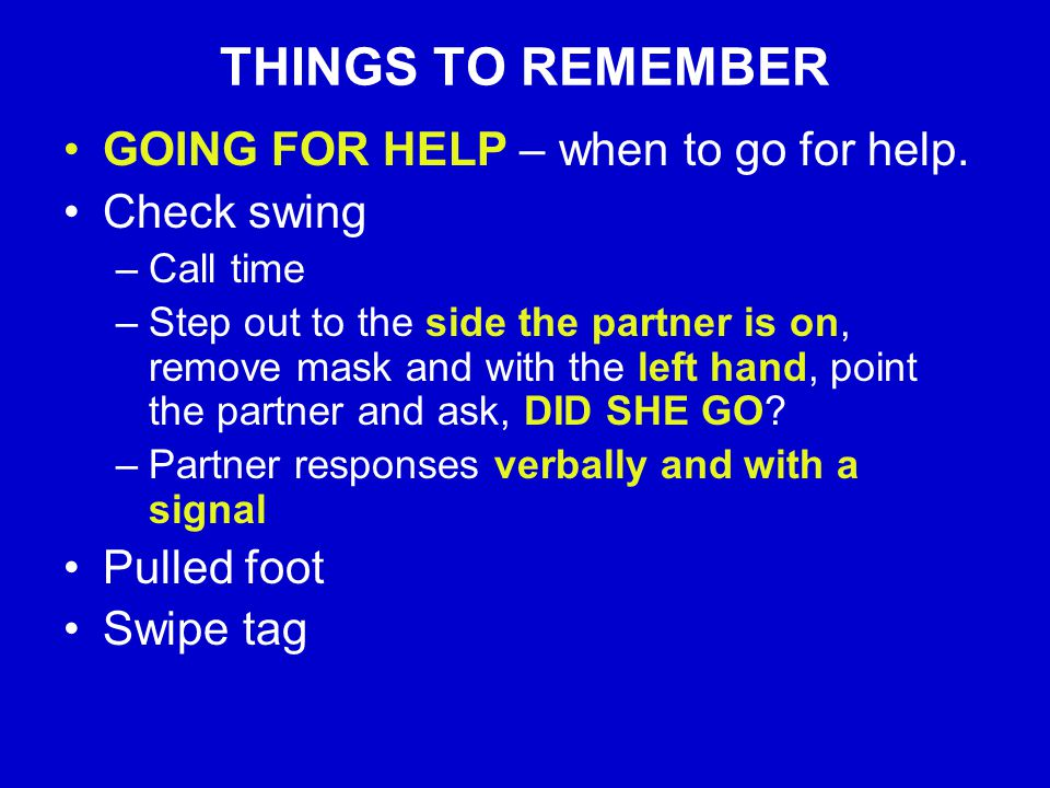 THINGS TO REMEMBER GOING FOR HELP – when to go for help.
