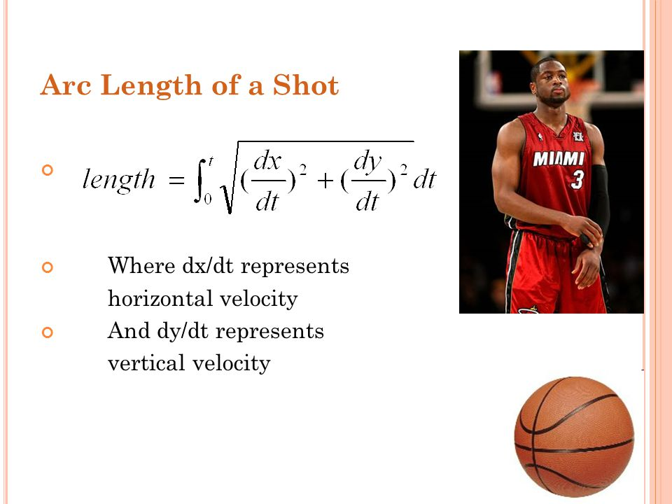 Arc Length of a Shot Where dx/dt represents horizontal velocity And dy/dt represents vertical velocity
