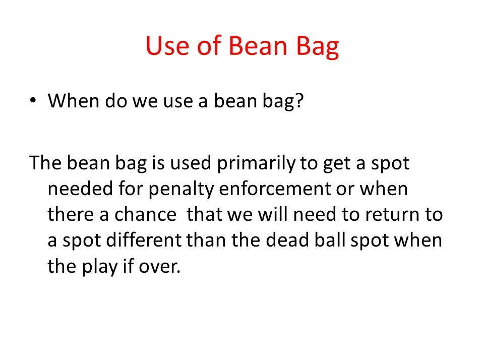 Use of Bean Bag When do we use a bean bag.