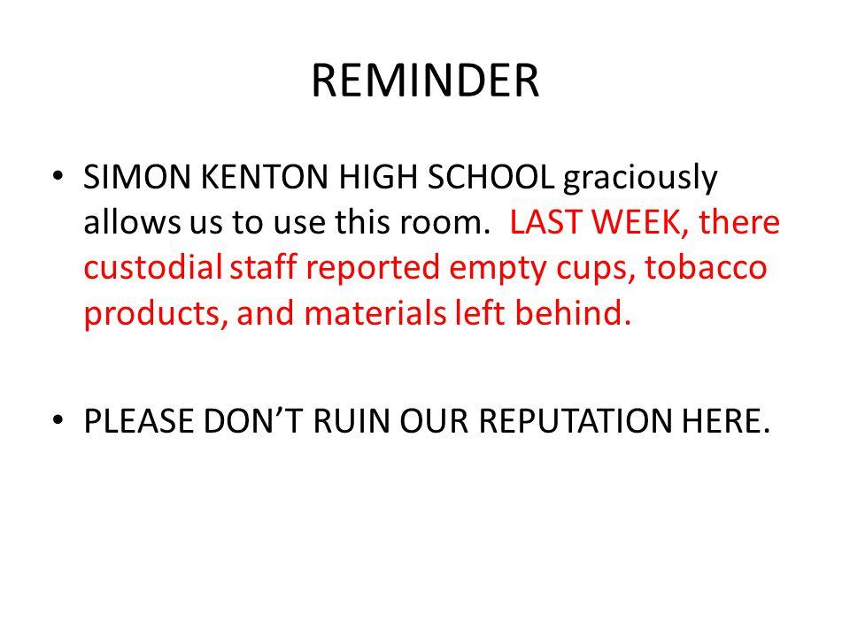 REMINDER SIMON KENTON HIGH SCHOOL graciously allows us to use this room.