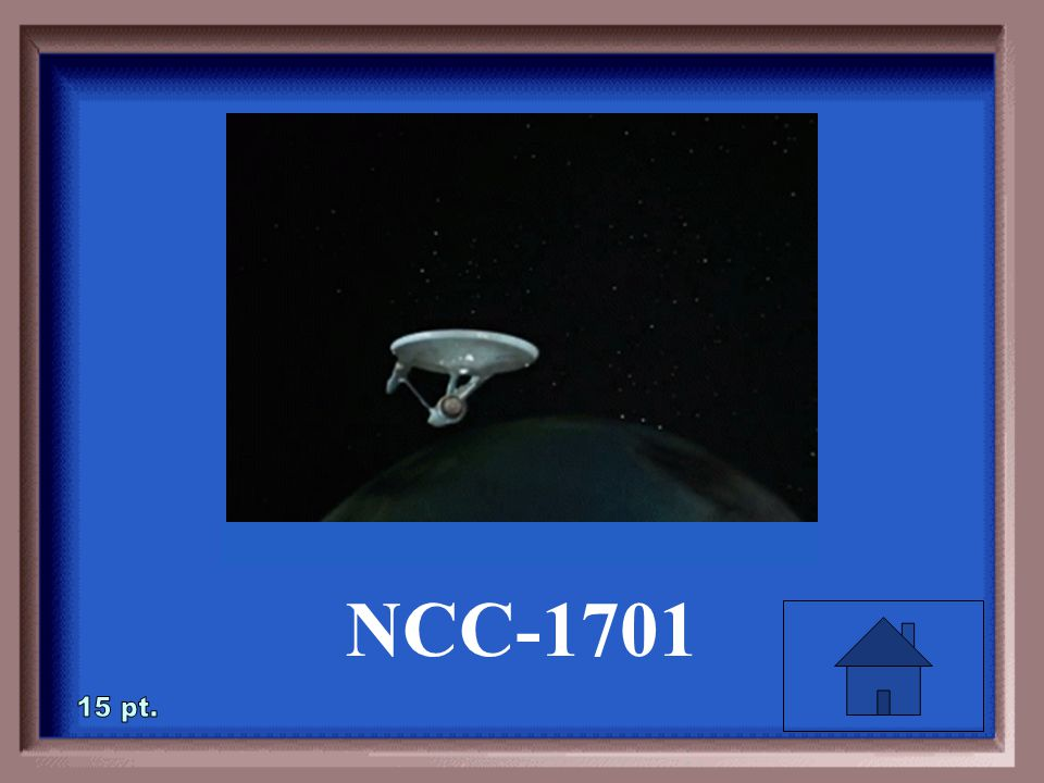5-15 On the original Star Trek series, what were the call letters of the Star Ship Enterprise?