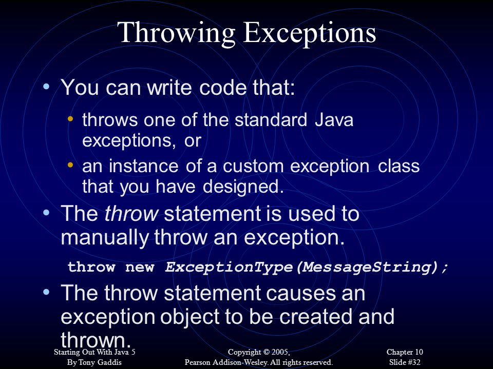 Starting Out With Java 5 By Tony Gaddis Copyright © 2005, Pearson Addison-Wesley.