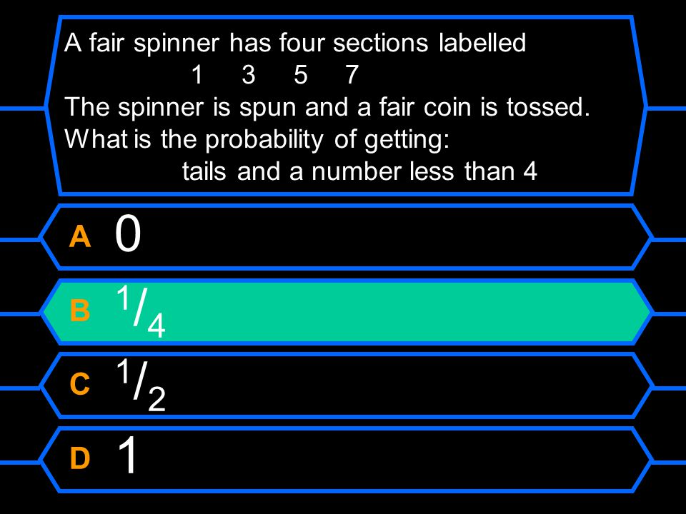 A fair spinner has four sections labelled 1 3 5 7 The spinner is spun and a fair coin is tossed.