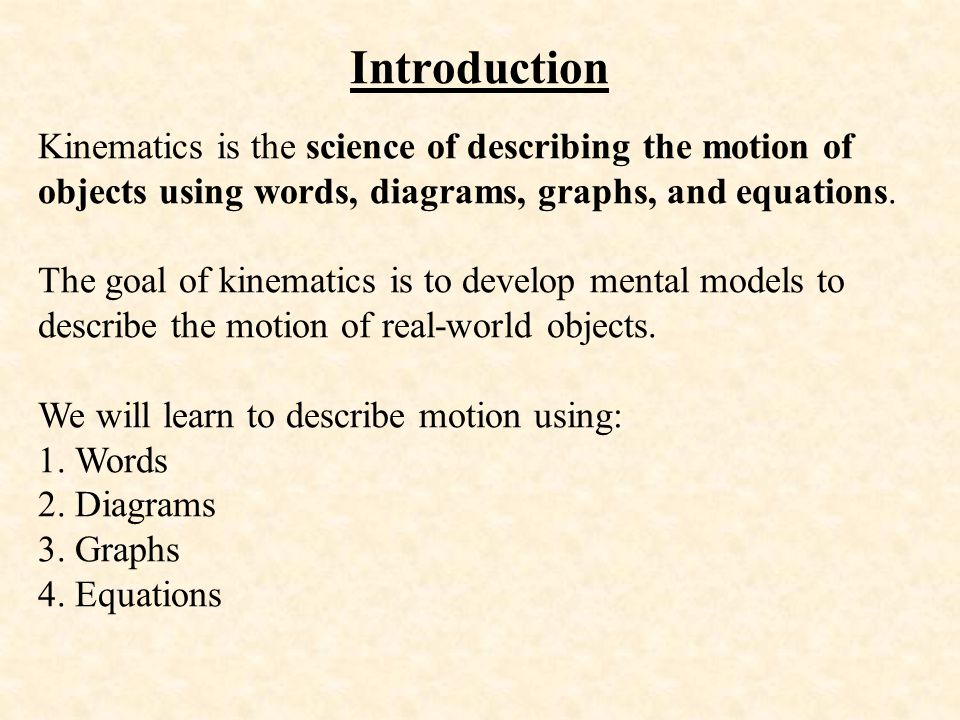 Describing Motion with words The motion of objects can be described by words.