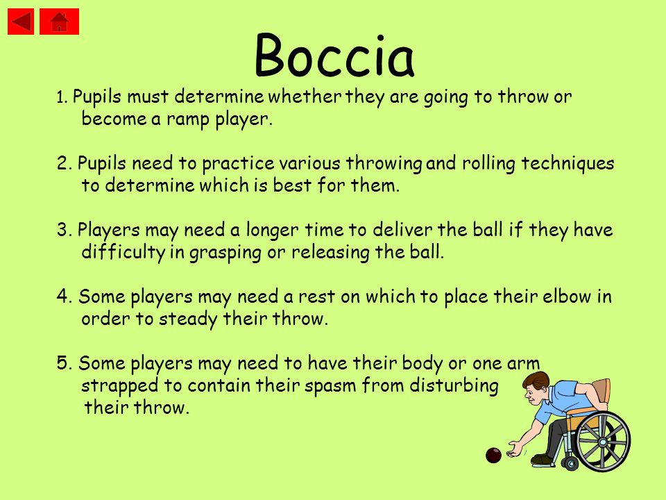 Boccia 1. Pupils must determine whether they are going to throw or become a ramp player.