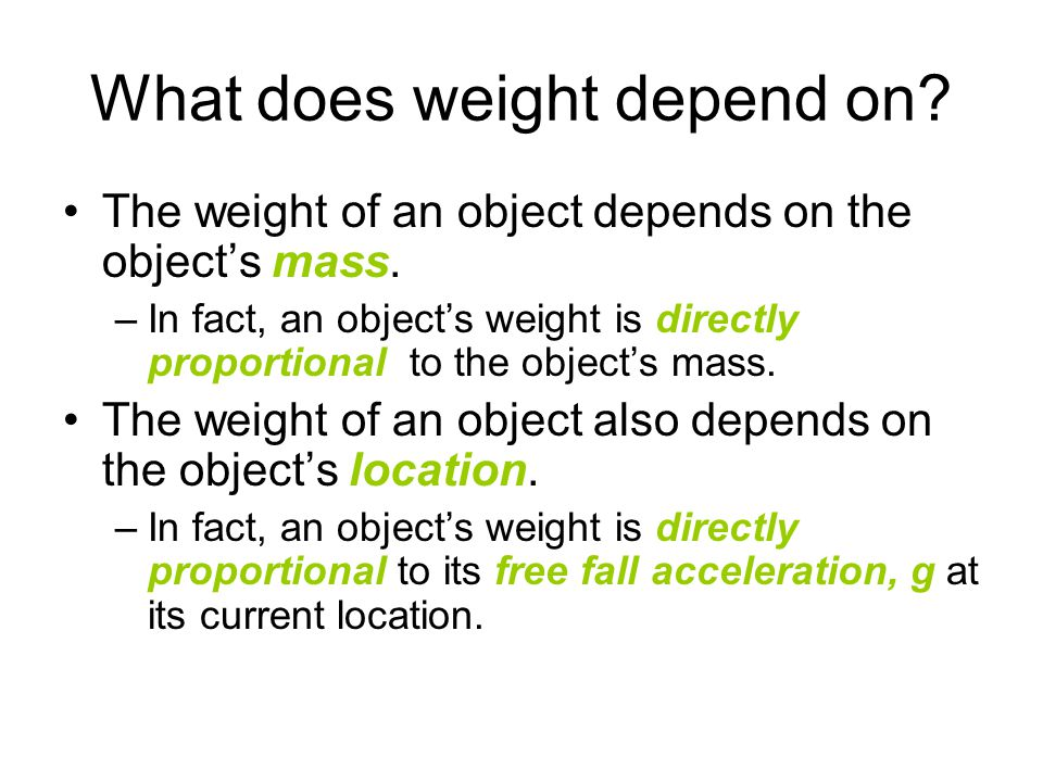 Mass and Weight  different! intrinsic property environment ► Mass is an intrinsic property of an object. It is completely determined by the number an