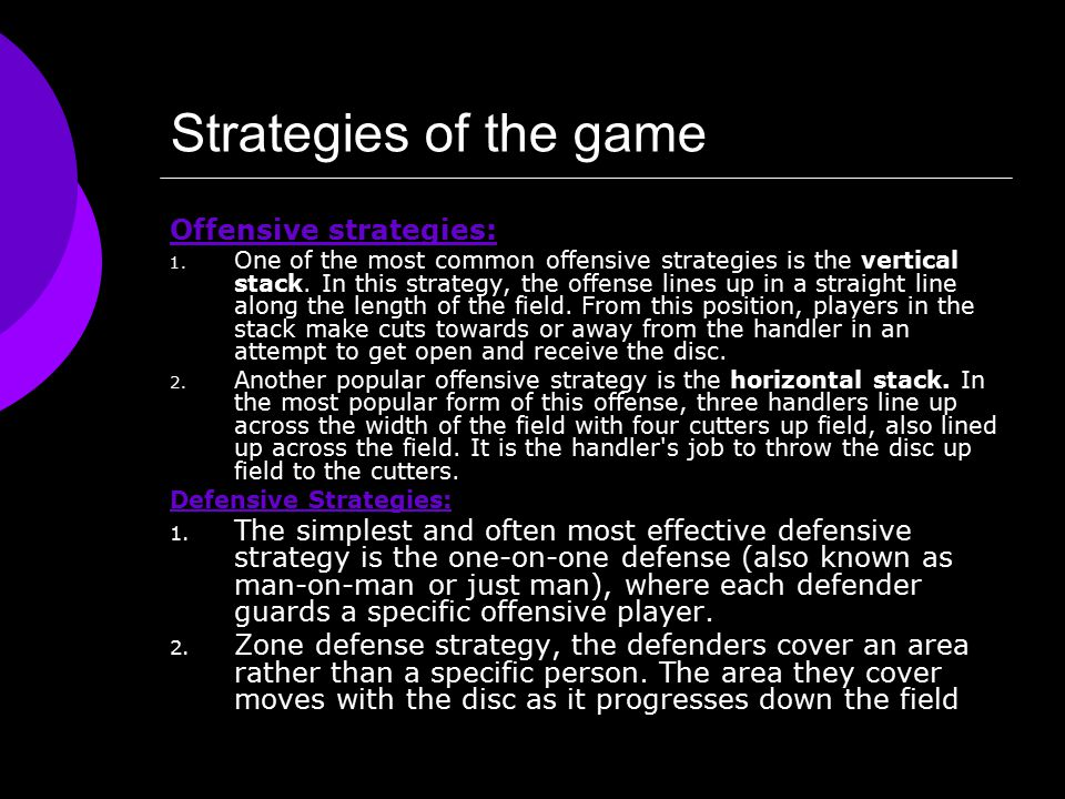 Strategies of the game Offensive strategies: 1.