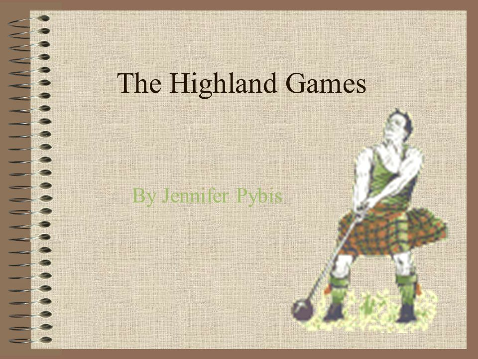 The Highland Games By Jennifer Pybis