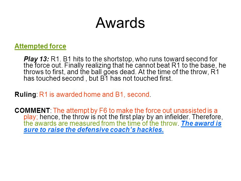 Awards Attempted force Play 13: R1.