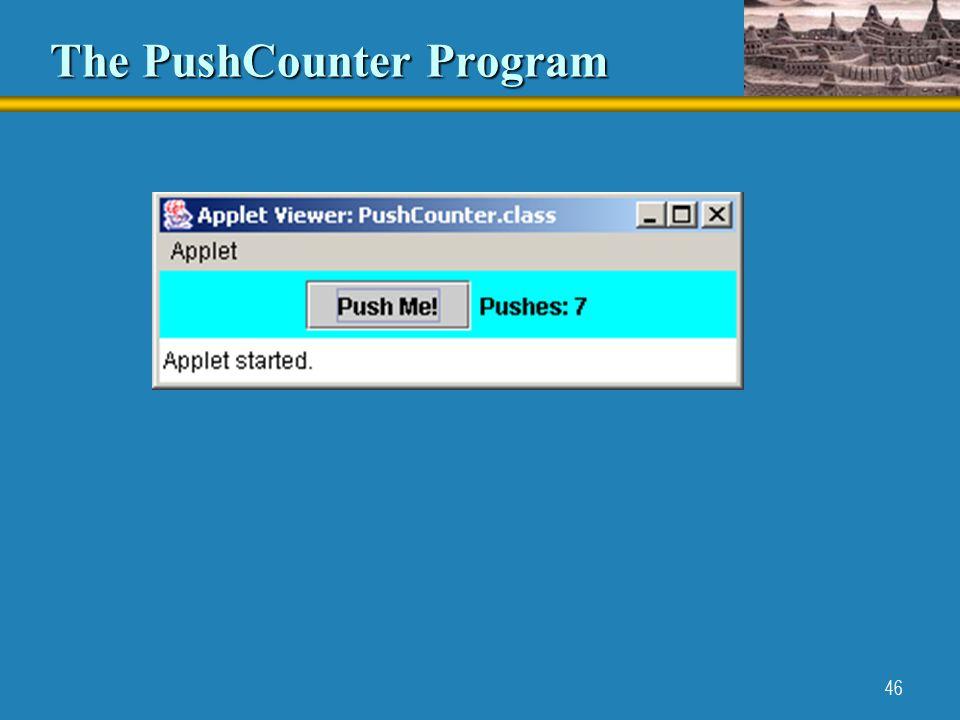46 The PushCounter Program
