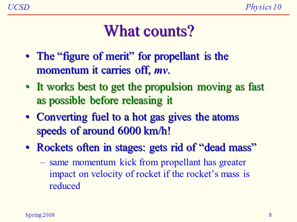 UCSD Physics 10 Spring 20088 What counts.