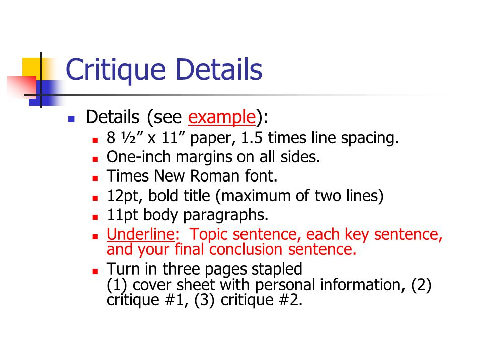Critique Details Details (see example):example 8 ½ x 11 paper, 1.5 times line spacing.