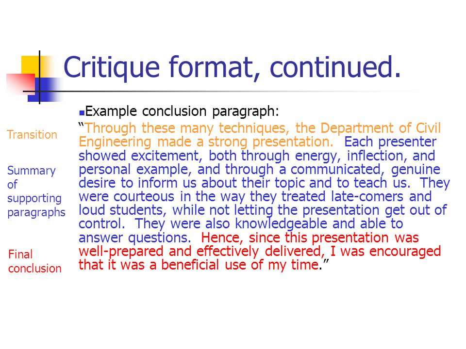 "Critique format, continued. Example conclusion paragraph: ""Through these many techniques, the Department of Civil Engineering made a strong presentati"