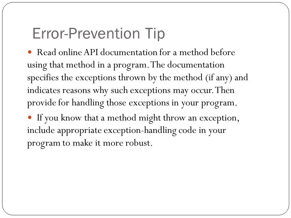 Error-Prevention Tip 40 Read online API documentation for a method before using that method in a program.