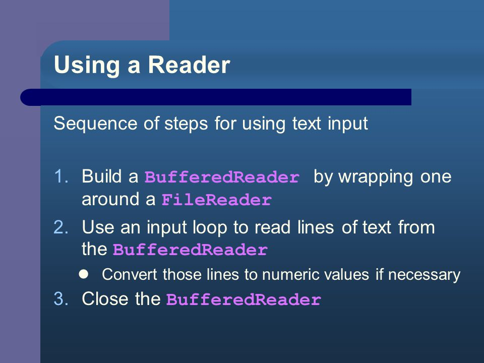 Using a Reader How to know when all the data in a file has been read.