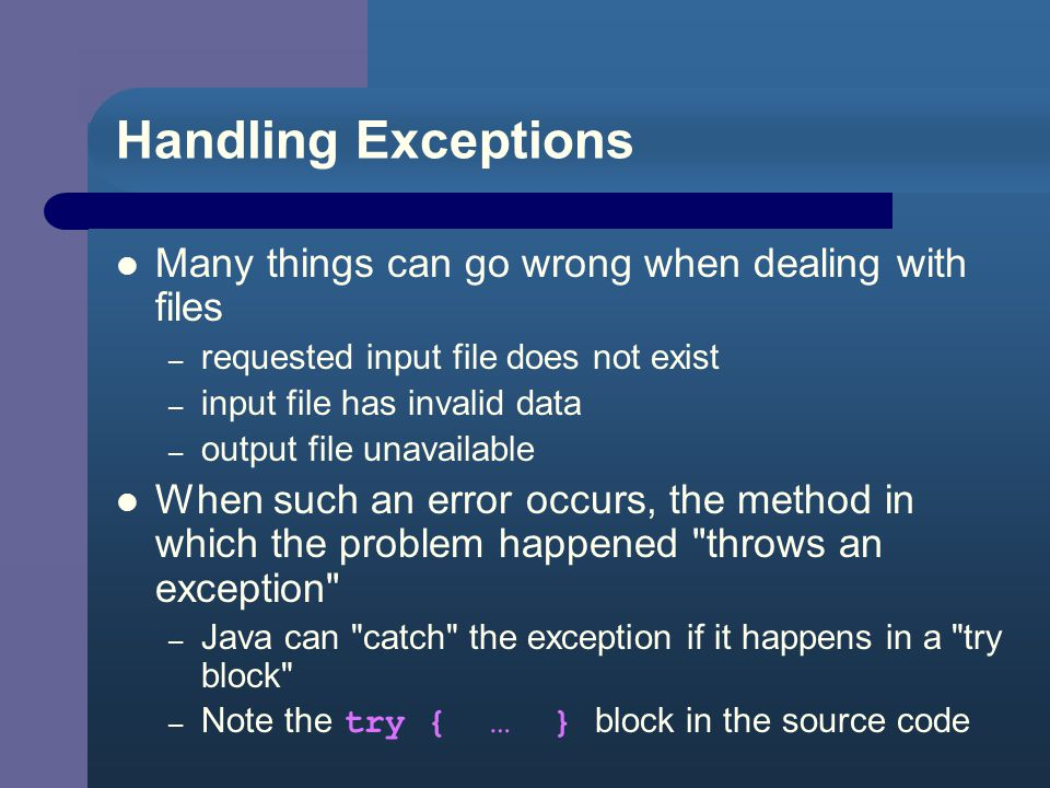10.3 Exceptions Easy for things to go wrong in a program – faulty logic – bad input from user, etc.