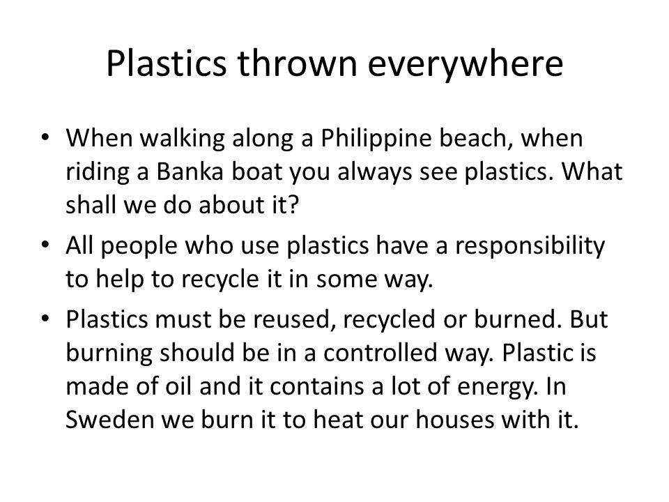 Plastics thrown everywhere When walking along a Philippine beach, when riding a Banka boat you always see plastics.