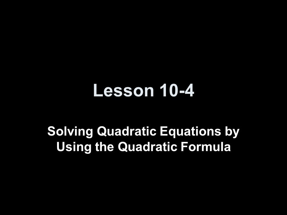 Example 2 cont Check the solutions by using the CALC menu on a graphing calculator to determine the zeros of the related quadratic function.