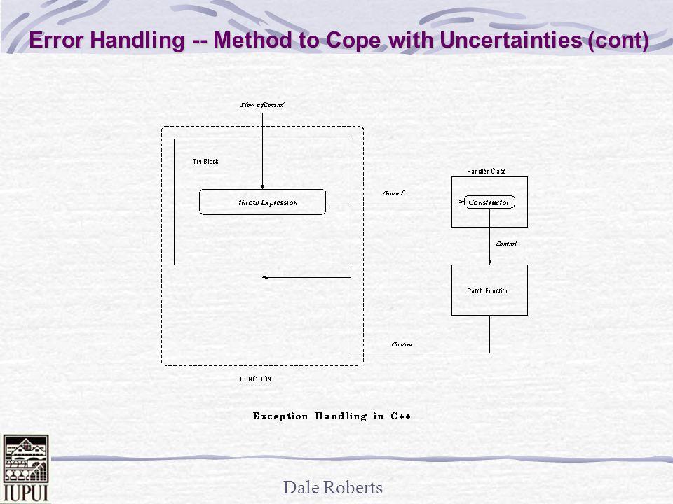 Dale Roberts Error Handling -- Method to Cope with Uncertainties (cont)