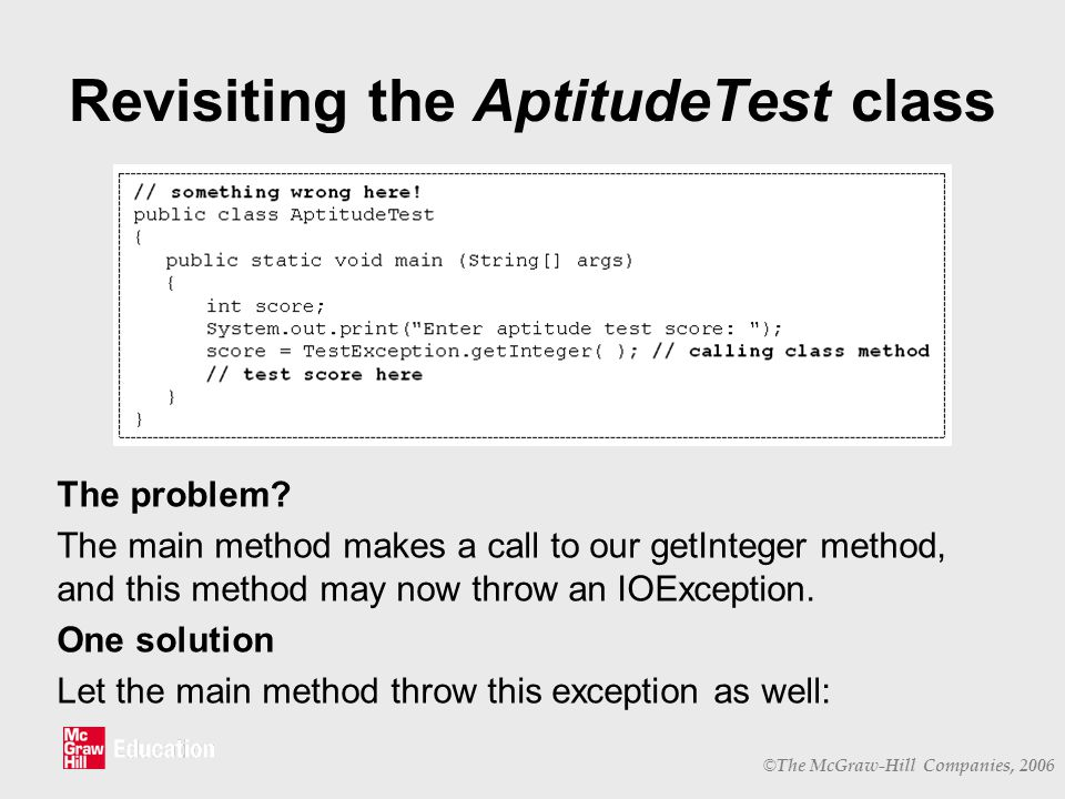 © The McGraw-Hill Companies, 2006 Revisiting the AptitudeTest class The problem.