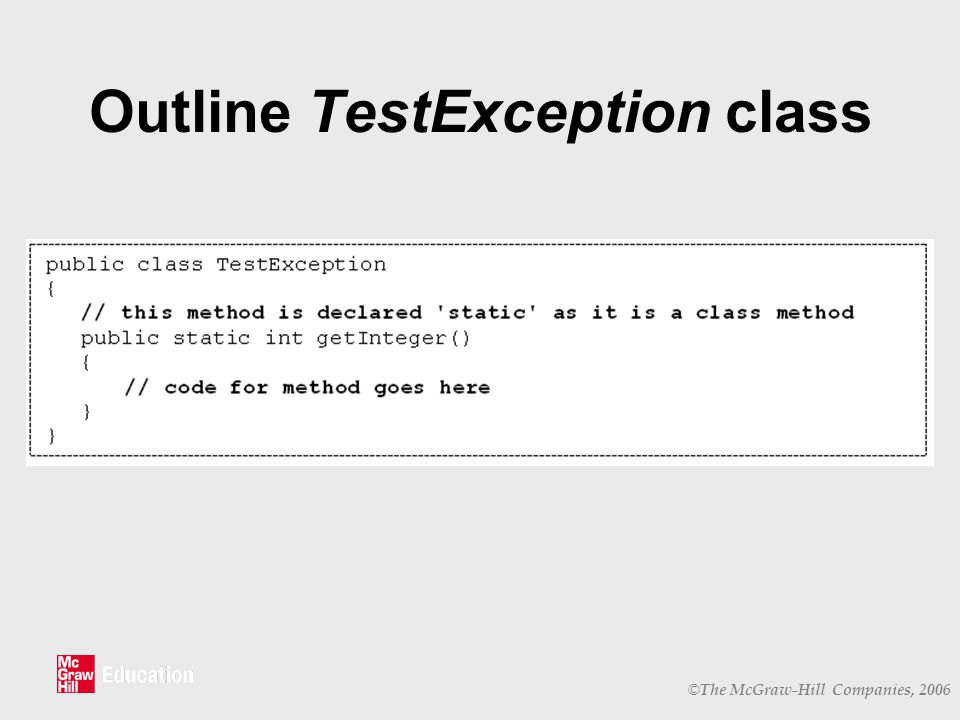 © The McGraw-Hill Companies, 2006 Outline TestException class