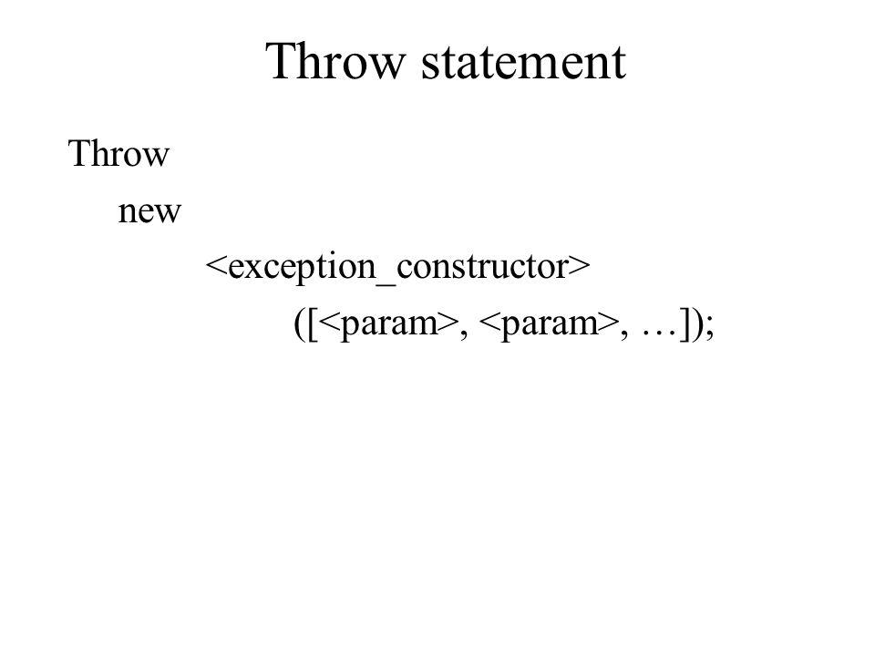 Throw statement Throw new ([,, …]);