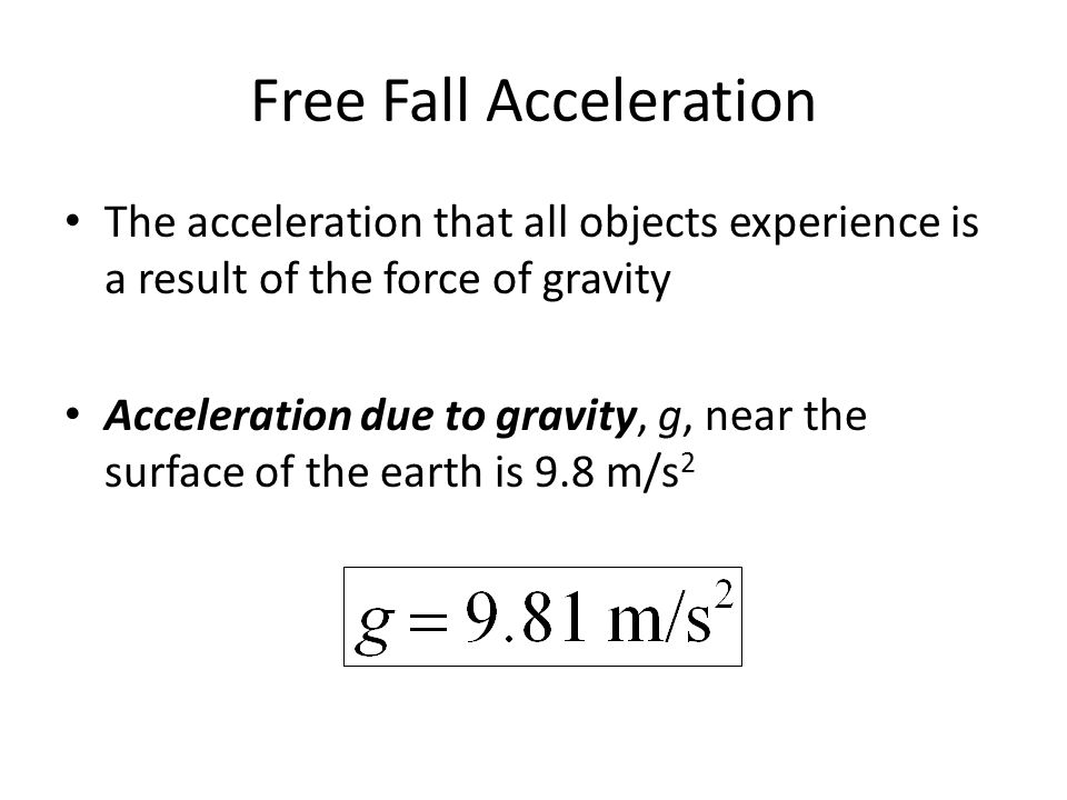 Free Fall Kinetematic Equations Because a = -g for free fall and we use y instead of x, we have the following