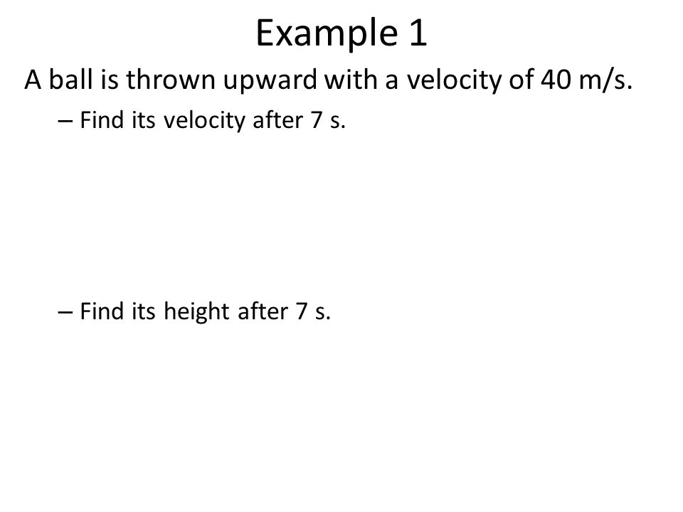 At max height At an object's maximum height, its velocity will change from positive to negative and therefore be zero (v f = 0) Use this fact to calculate the time at max height using the equation Or use this fact to calculate the max height using the equation