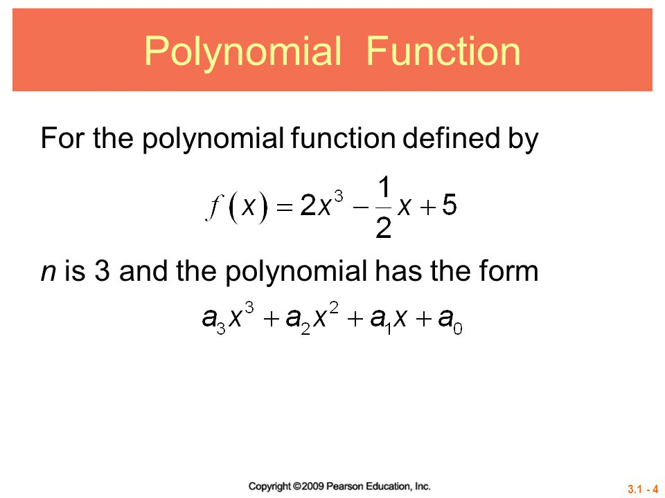 3.1 - 4 Polynomial Function For the polynomial function defined by n is 3 and the polynomial has the form