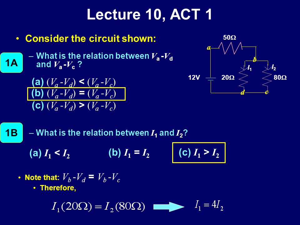Lecture 10, ACT 1 Consider the circuit shown: –What is the relation between V a - V d and V a - V c .