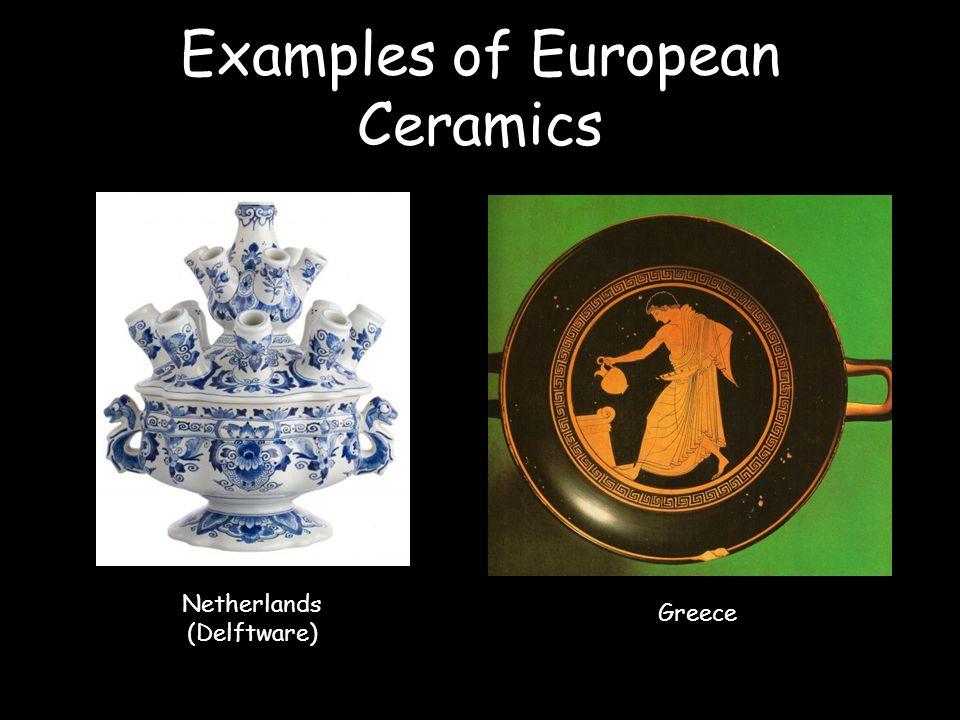 Examples of European Ceramics Greece Netherlands (Delftware)