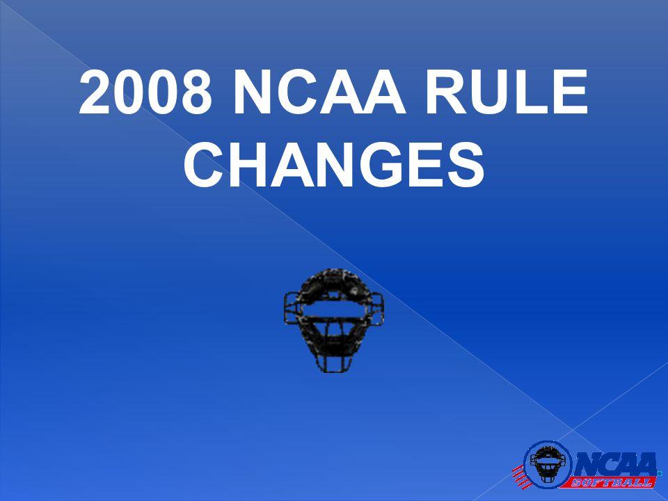 2008 NCAA RULE CHANGES