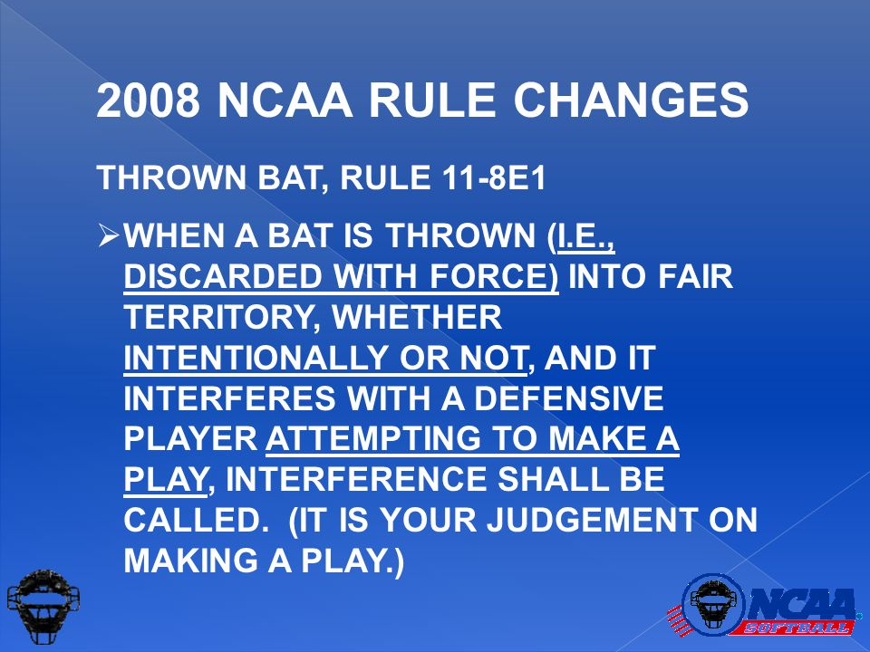 THROWN BAT, RULE 11-8E1  WHEN A BAT IS THROWN (I.E., DISCARDED WITH FORCE) INTO FAIR TERRITORY, WHETHER INTENTIONALLY OR NOT, AND IT INTERFERES WITH