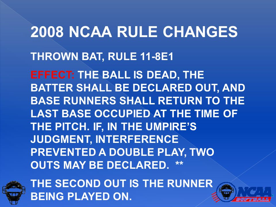 THROWN BAT, RULE 11-8E1 EFFECT: THE BALL IS DEAD, THE BATTER SHALL BE DECLARED OUT, AND BASE RUNNERS SHALL RETURN TO THE LAST BASE OCCUPIED AT THE TIM