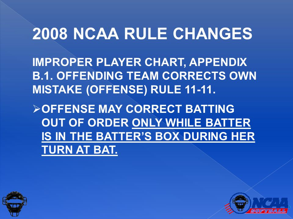 IMPROPER PLAYER CHART, APPENDIX B.1. OFFENDING TEAM CORRECTS OWN MISTAKE (OFFENSE) RULE 11-11.  OFFENSE MAY CORRECT BATTING OUT OF ORDER ONLY WHILE B