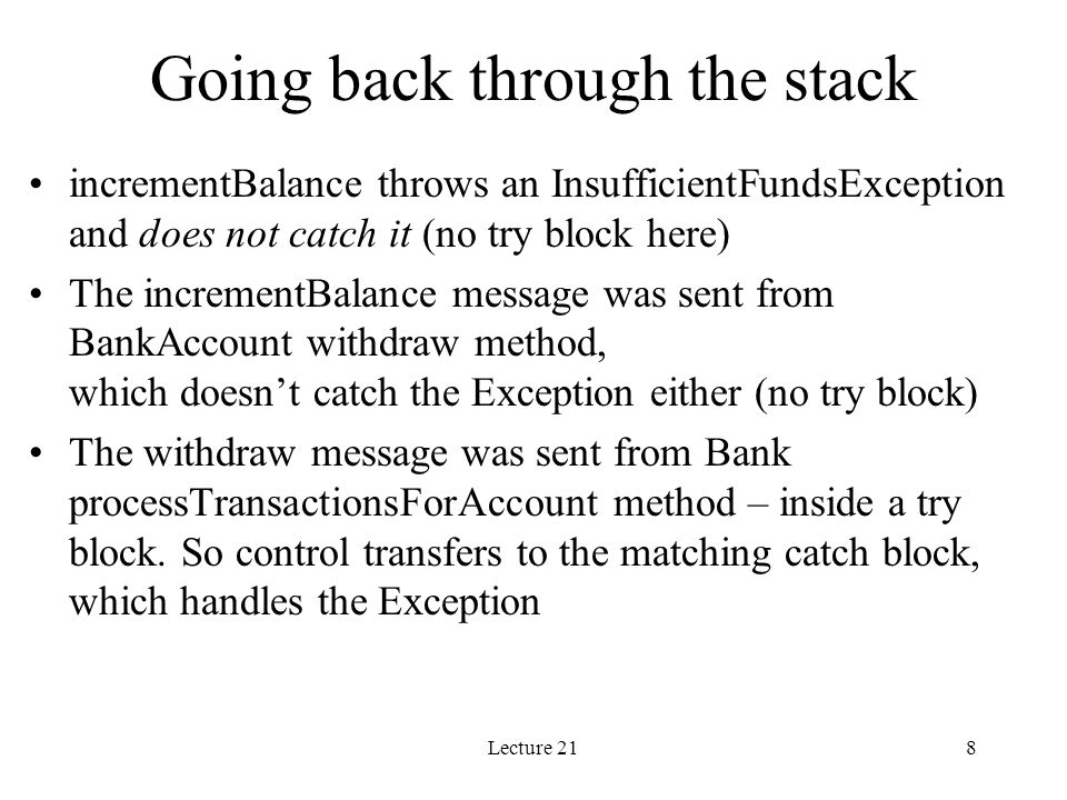 Lecture 219 Keyword throws – lawyers at work private final void incrementBalance( int amount ) throws InsufficientFundsException { if (...