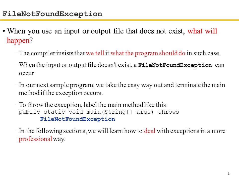 When you use an input or output file that does not exist, what will happen.