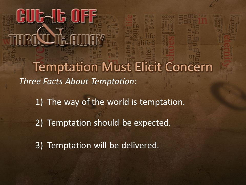 Three Facts About Temptation: 1) The way of the world is temptation.